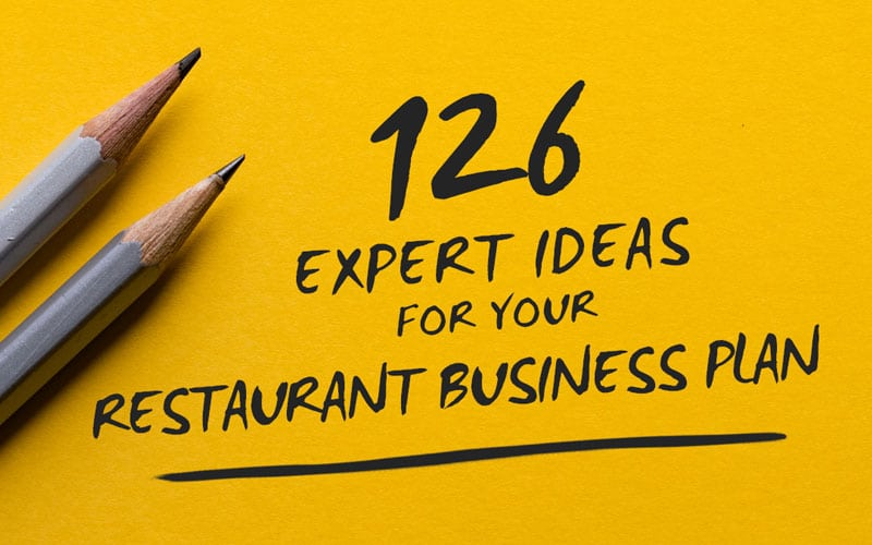 126 Expert Ideas For Your Restaurant Business Plan