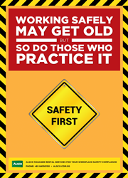 Working Safely May Get Old but so do those who practice it